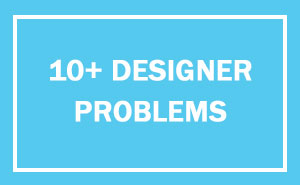 10+ Of The Worst #DesignerProblems That Sum Up What It Means To Be A Designer
