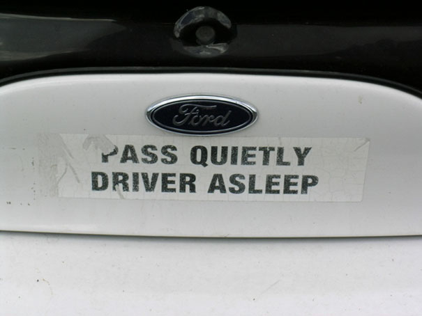 Pass Quietly, Driver Asleep