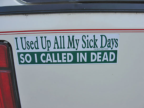 I Used Up All My Sick Days So I Called In Dead