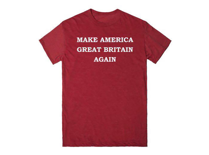 Make America Great Britain Again