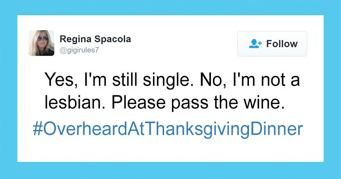 138 Hilariously Relatable Tweets About Thanksgiving