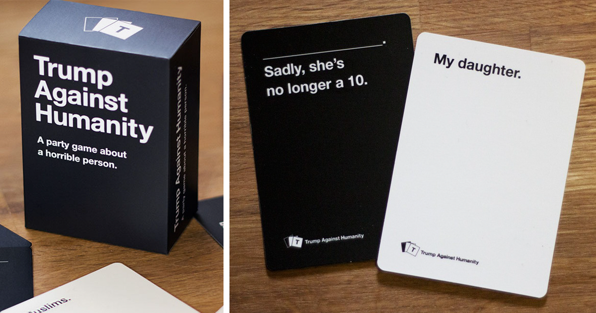 Trump Against Humanity Is The Greatest Party Game That