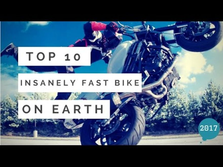 Top 10 Insanely Fast Bikes On Earth   2017
