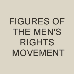 5 Of The Greatest Figures From The History Of The Men's Rights Movement