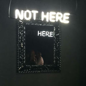 Not Here/Here