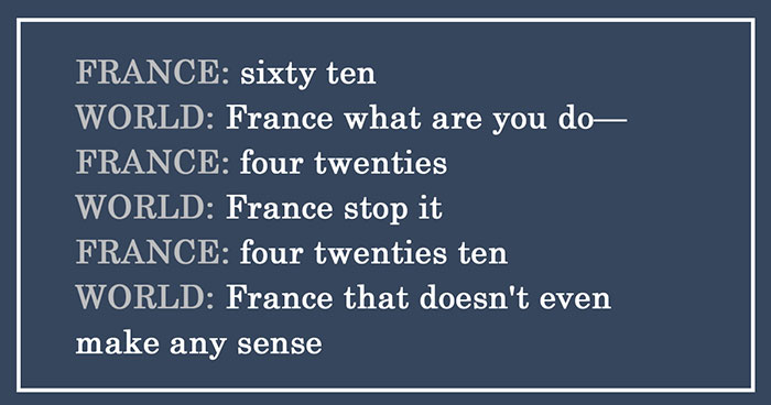 28 Hilarious Reasons Why The French Language Is The Worst