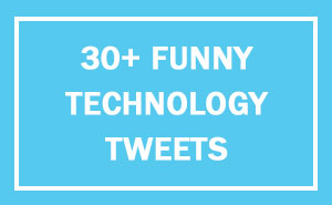 10+ Hilariously Accurate Tweets About Technology