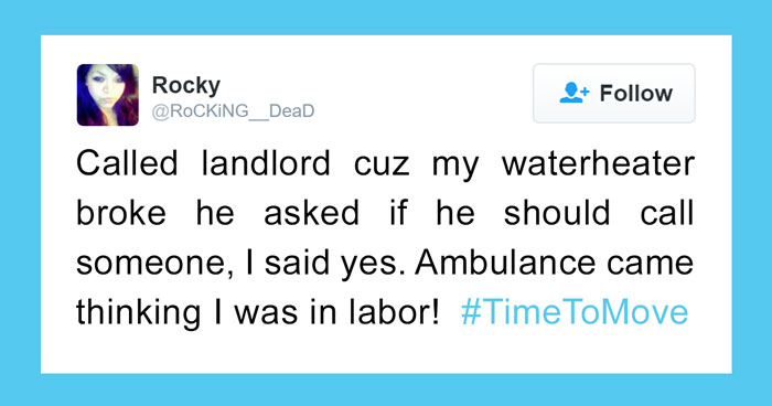 10+ Of The Craziest Things That Made People Suddenly Realize It Was #TimeToMove