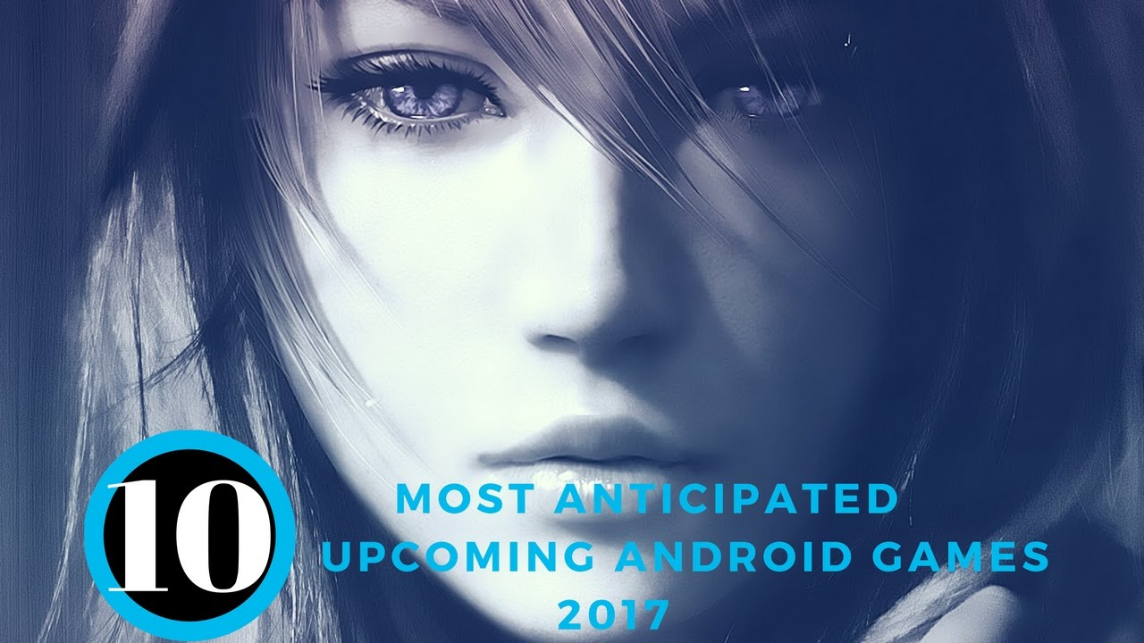 Confirmed | Top 10 Most Anticipated Android Games Of 2017 | Insane Graphics