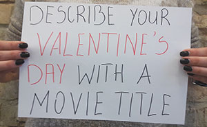 Describe Your Valentine's Day With A Movie Title
