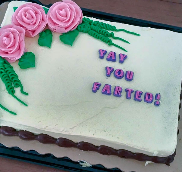 My New Girlfriend Said She'd Never Fart In Front Of Me. She Let One Slip Last Night, So I Got Her A Cake To Celebrate
