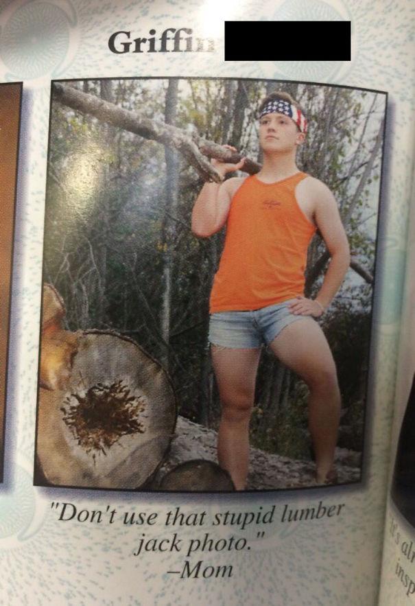 'Don't Use That Stupid Lumberjack Photo' -Mom