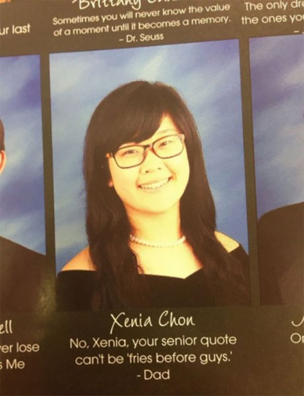 """""""No, Xenia, Your Senior Quote Can't Be 'fries Before Guys.'""""- Dad"""