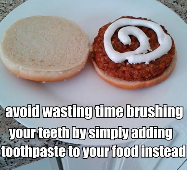 Save Time By Adding Toothpaste To Your Food