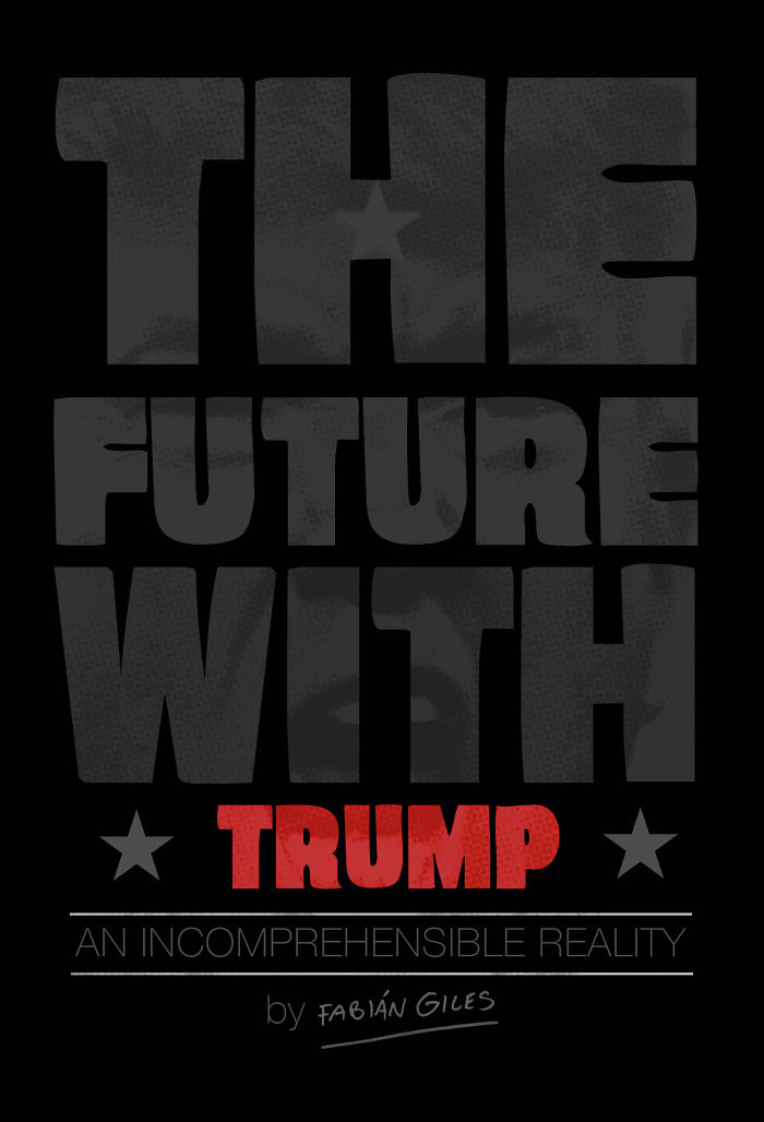 The Future With Trump: An Incomprehensive Reality