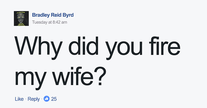 Husband Asks Why His Wife Was Fired From A Company She Worked For 11 Years, And Things Escalated Hilariously