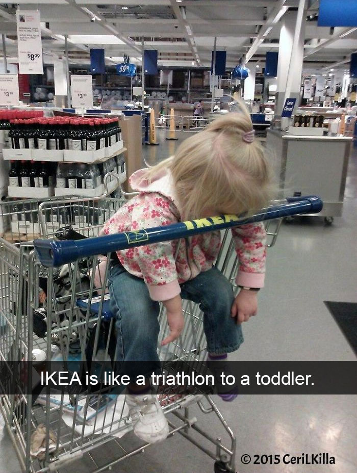 Ikea Is Like A Triathlon To A Toddler.