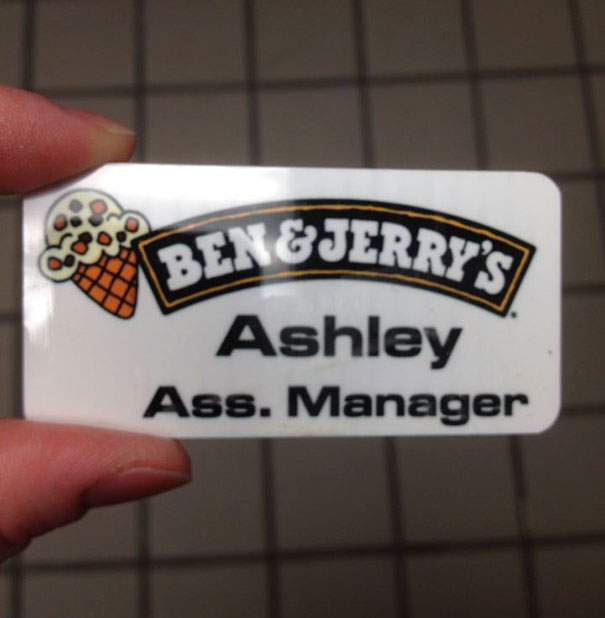 My Friend Who Works At Ben And Jerry's Recently Got Promoted To Assistant Store Manager. This Is Her New Name Tag