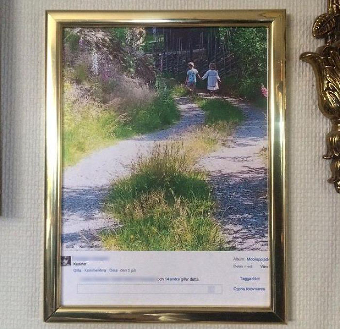 My Friend's Mom Printed And Framed A Picture From Facebook
