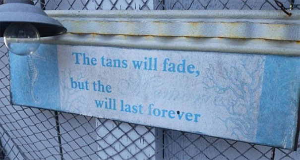 The Tans Will Fade...