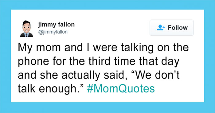 10+ Of The Funniest Things That Moms Have Ever Said