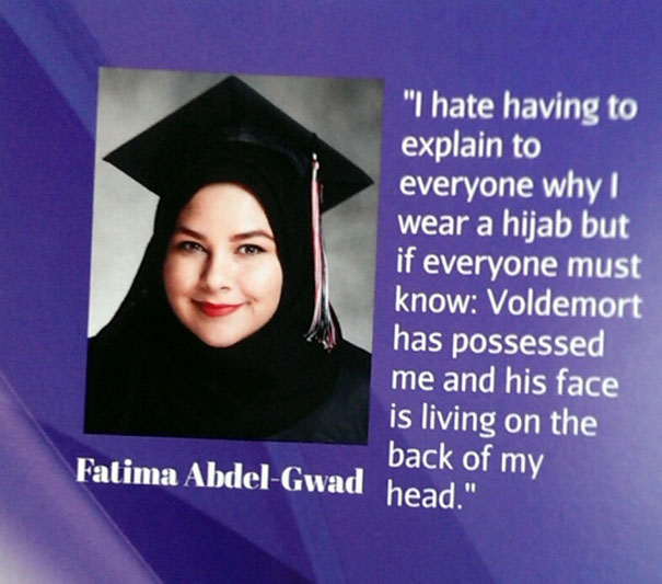 I Hate Having To Explain To Everyone Why I Wear A Hijab But If Everyone Must Know: Voldemort Has Possessed Me And His Face Is Living On The Back Of My Head