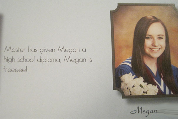 Master Has Given Megan A High School Diploma, Megan Is Freeeee!