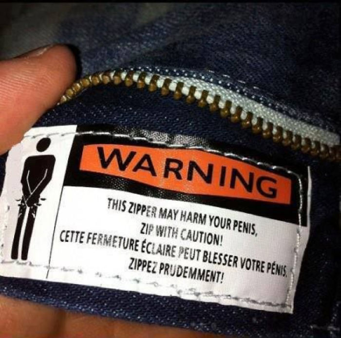 A Friend Of Mine Read The Warning Label On His Pants Today