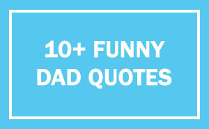 10+ Times Dads Had The Funniest Pieces Of Advice And Quotes