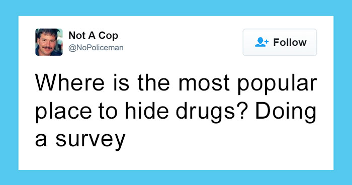 This Twitter Account Is Definitely Not Run By A Cop, And It's Hilarious