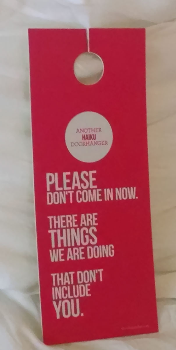 Do Not Disturb Card At Our Hotel This Weekend