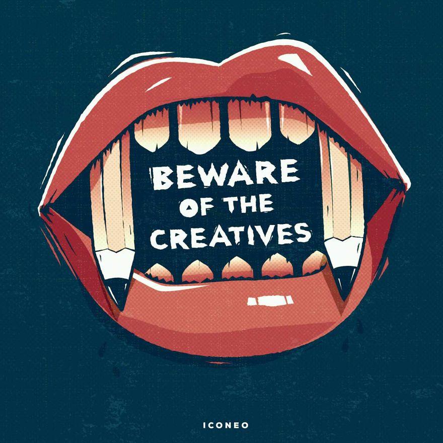 Beware Of The Creatives