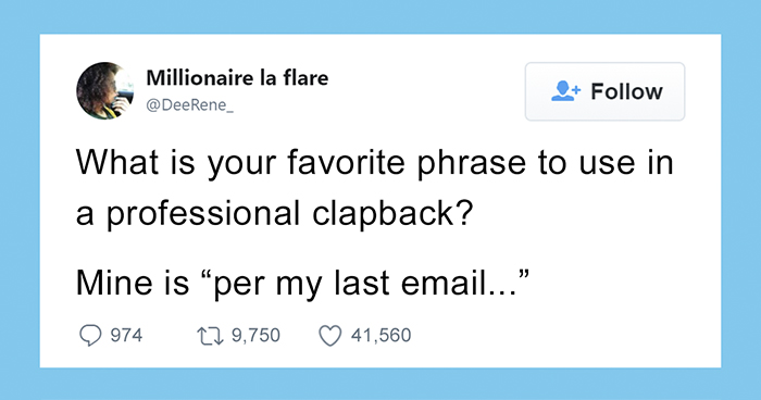 People Are Sharing Their Best Work Comebacks And They're Hilariously Passive Aggressive
