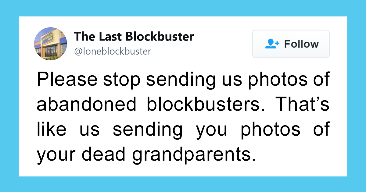 100+ Of The Funniest Tweets By The Last Blockbuster