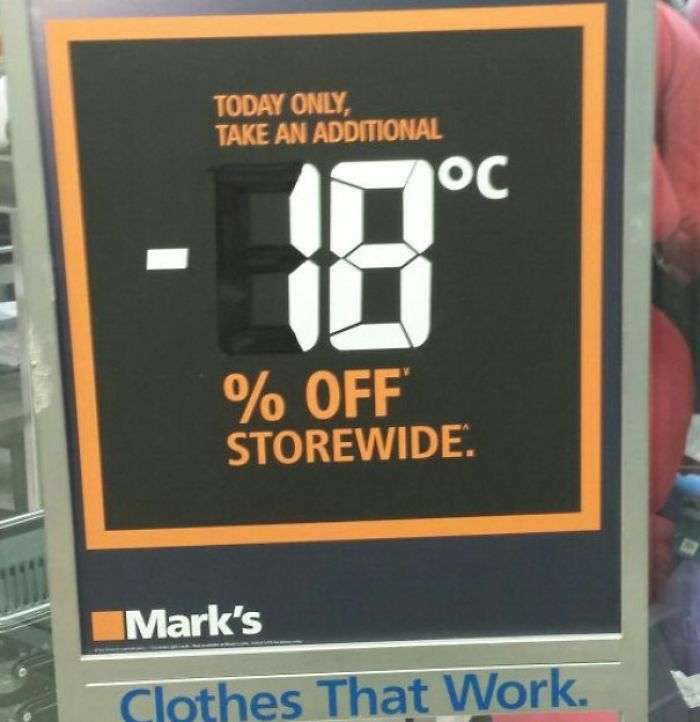 This Store In Canada Had Store Wide Discounts That Changed Based On The Temperature Outside That Day