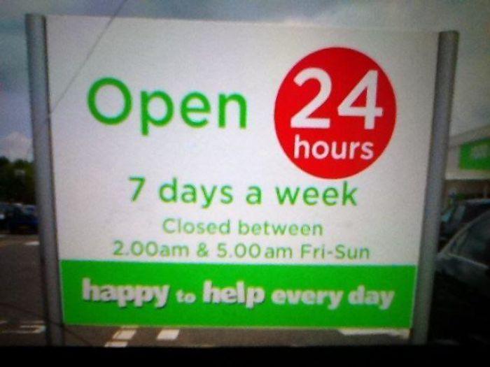 So It's Not Open 24/7 Then?