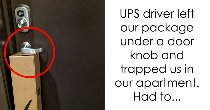 39 Times Delivery Guys Made You Wish You'd Picked Your Package Yourself