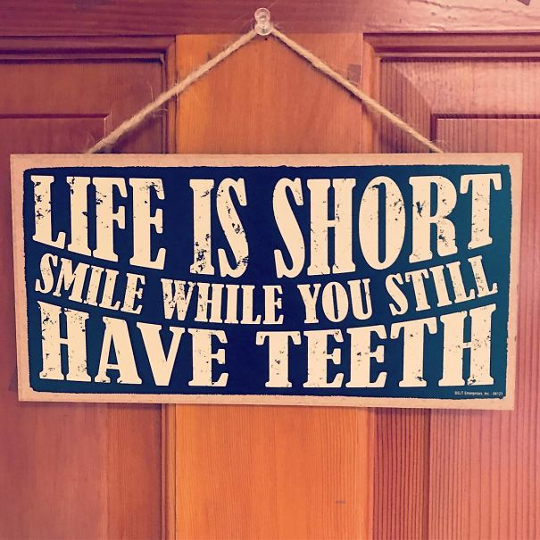 Even Though I'm At The Dentist Getting Some Pretty Dismal News Regarding A Past Root Canal, This Sign Still Got A Smile Out Of Me