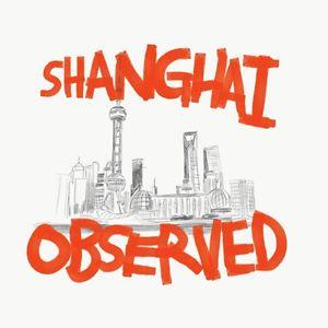 Shanghai Observed
