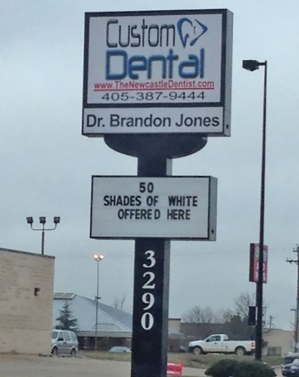 Dentist In My Hometown Is Trying To Pull In A More Adult Crowd