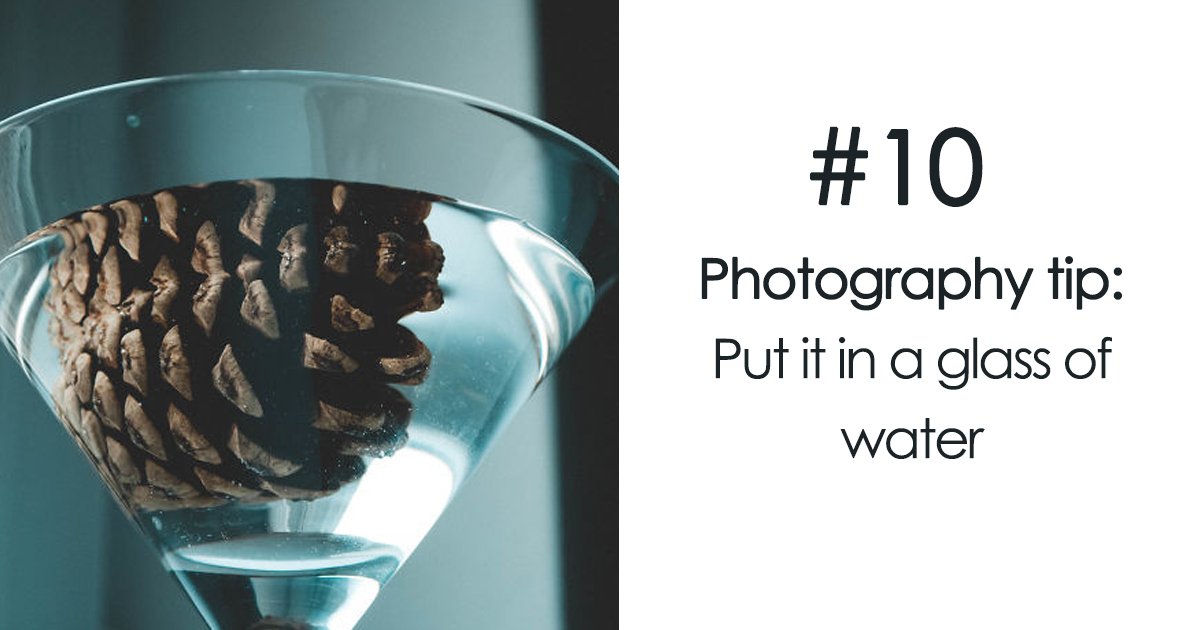 10 Tips How To Take Amazing Photos Of A Boring Object