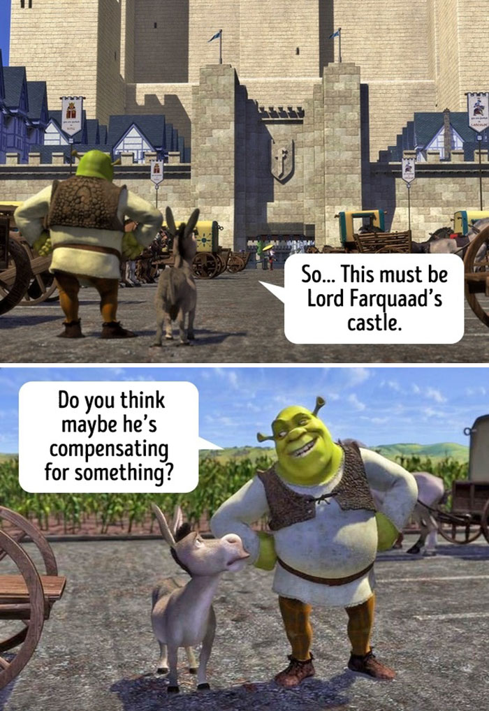"""Seeing The Huge Castle Tower Shrek Asked His Friend """"Do You Think Maybe He's Compensating For Something?"""" By The Way, Donkey Didn't Get The Message"""