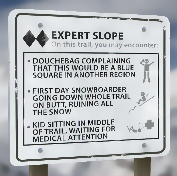 Hilariously Honest Ski Trail Signs That Will Make You Laugh Out Loud