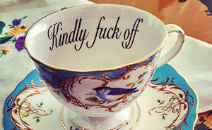 14 Delicate And Offensive Teacups To Insult Your Guests With Class