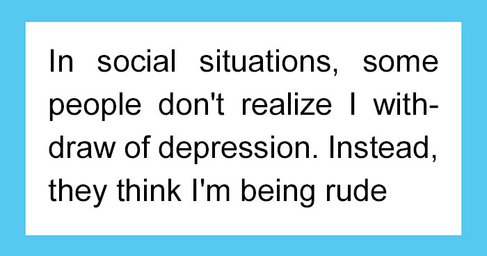 192 Things People Don't Realise You're Doing Because Of Your Depression