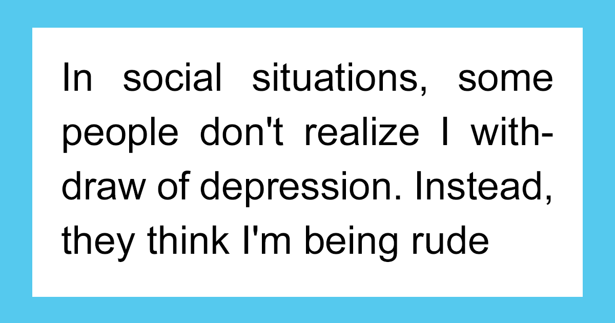 40+ Things People Don't Realise You're Doing Because Of Your Depression