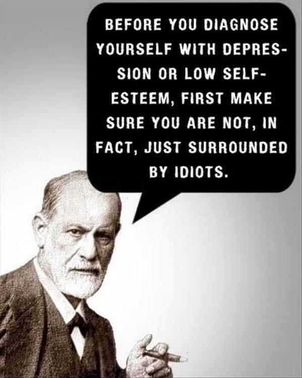 before-you-diagnose-yourself-with-depression-or-low-selfesteem-first-make-sure-you-are-not-in-fact-quote-1-5a70697fa254c.jpg