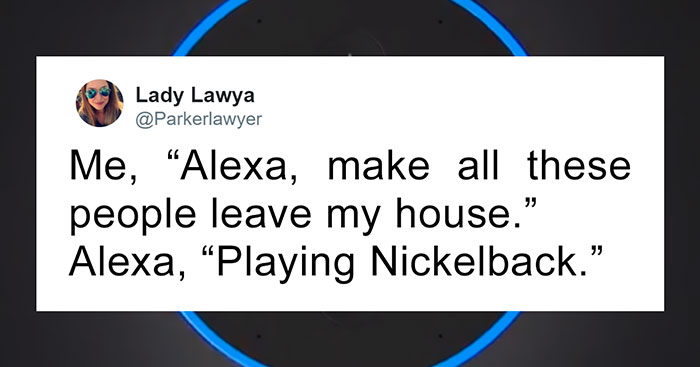25 Funny Tweets About Amazon Alexa That Prove There's Nothing Artificial About Her Intelligence