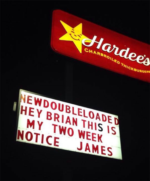 Someone Quit Hardee's The Right Way In My Friends Hometown