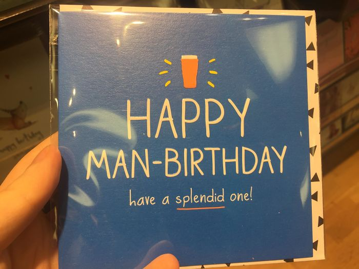 Make Sure You Don't Accidentally Have A Woman-Birthday